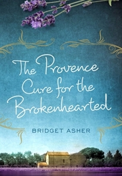 the provence cure for the broken hearted