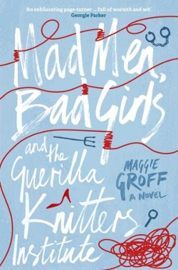 Mad Men, Bad Girls and the Guerilla Knitters