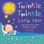Twinkle Twinkle Little Star and Other Favourite Bedtime Rhymes