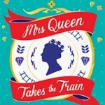 Book Review: Mrs Queen Takes The Train
