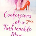 Book Review: Confessions of a once Fashionable Mum