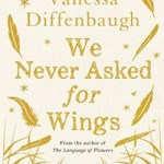 Book Review: We Never Asked For Wings