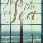 Blog Tour Book Review: To The Sea