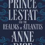 Book Review: Prince Lestat and The Realms of Atlantis