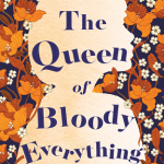 Book Review: The Queen of Bloody Everything